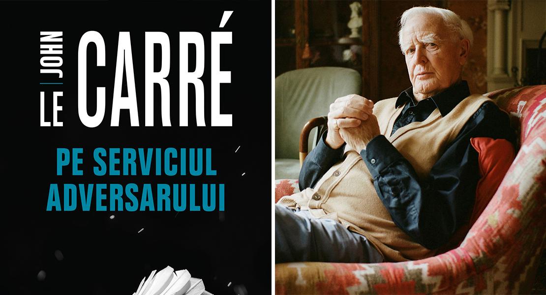"""Citește un fragment în avanpremieră din romanul """"Pe serviciul adversarului"""", de John le Carré"""