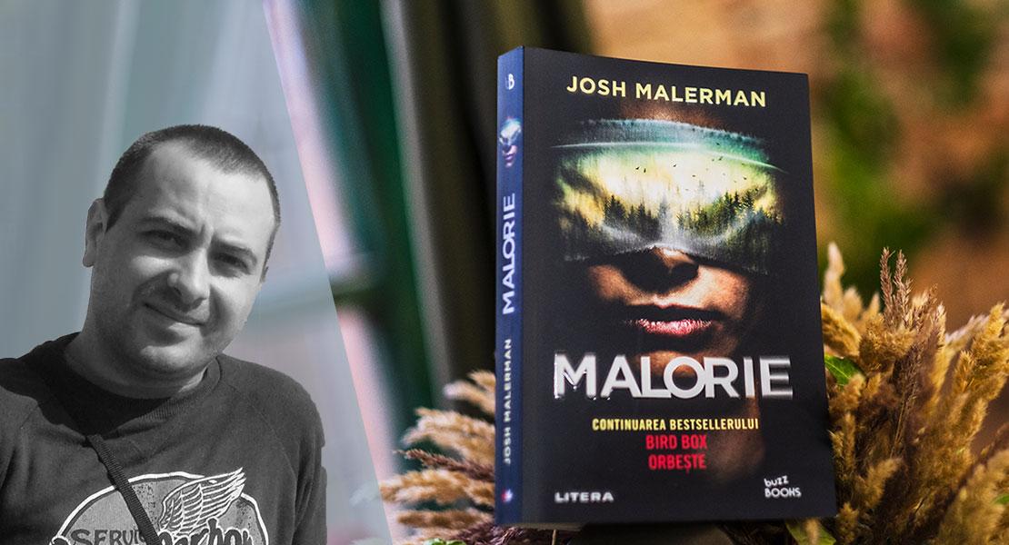 """Traducătorul Liviu Szoke despre romanul """"Malorie"""" de Josh Malerman: """"L-am cerut la tradus, l-am primit, am crezut în el, iar el s-a bucurat de un real succes și la noi"""""""