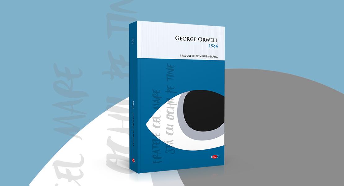 """Luni, 22 februarie 2021, la toate chioșcurile de presă: """"1984"""" de George Orwell"""