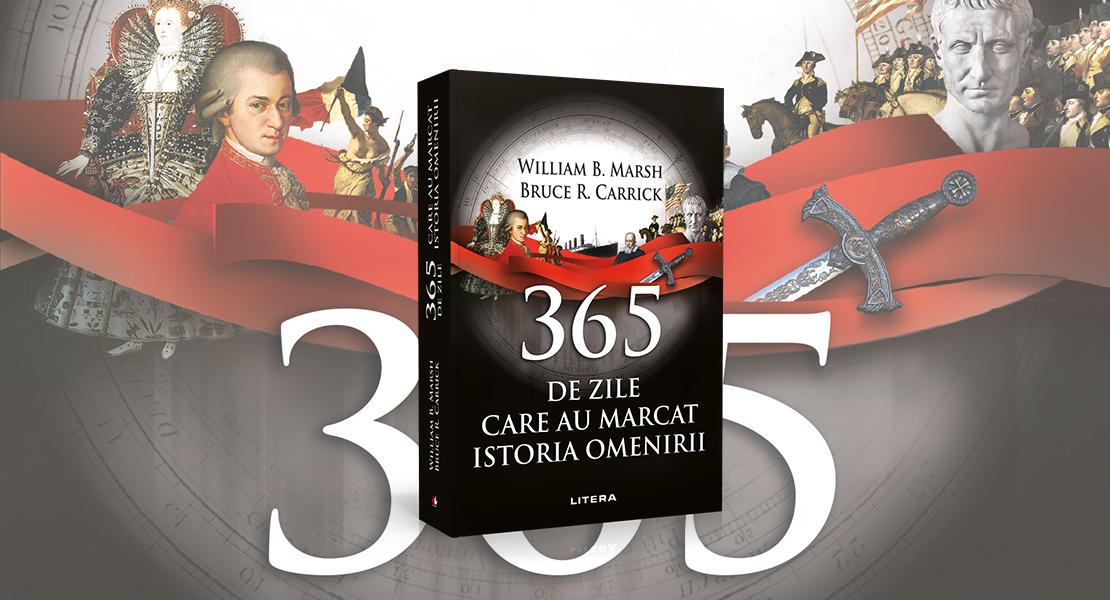 """Miercuri, 10 februarie 2021, la toate chioșcurile de presă: cartea """"365 de zile care au marcat istoria omenirii"""" de la Editura Litera"""