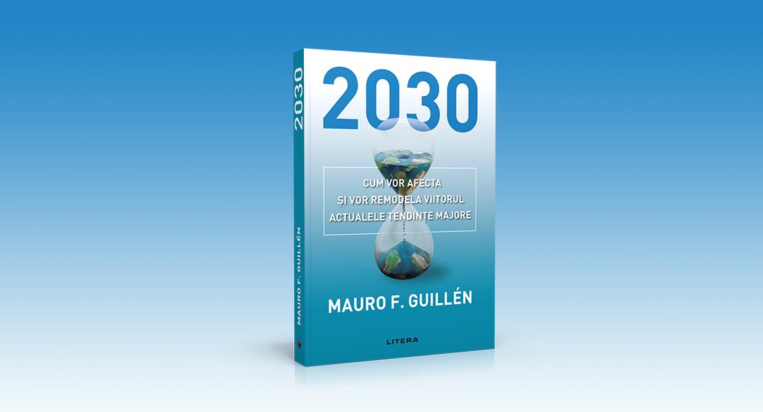 """Miercuri, 17 februarie 2021, la toate chioșcurile de presă: cartea """"2030: Cum vor afecta și vor remodela viitorul actualele tendințe majore"""""""
