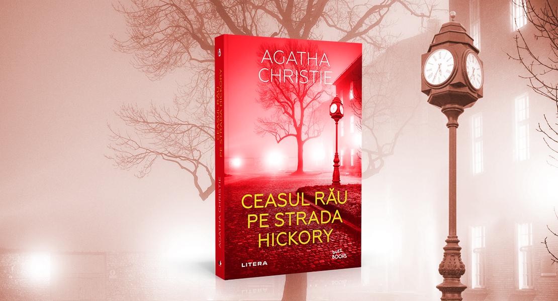 """Vineri, 19 februarie 2021, la toate chioșcurile de presă: """"Ceasul rău de pe strada Hickory"""" de Agatha Cristie"""