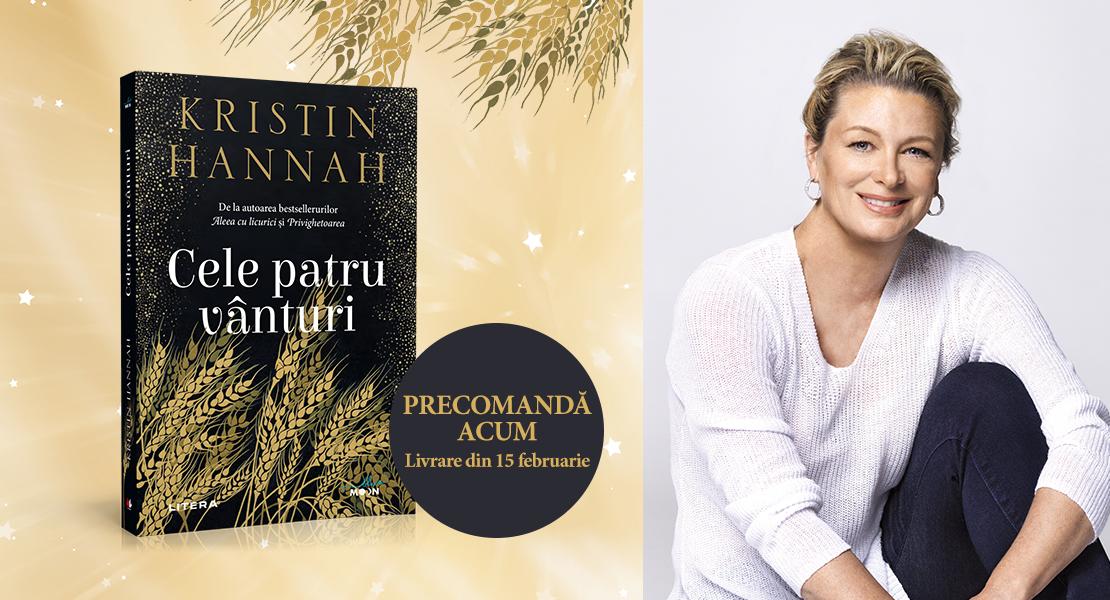 """Precomandă acum """"Cele patru vânturi"""", cel mai recent roman al scriitoarei Kristin Hannah, cu 30% reducere!"""