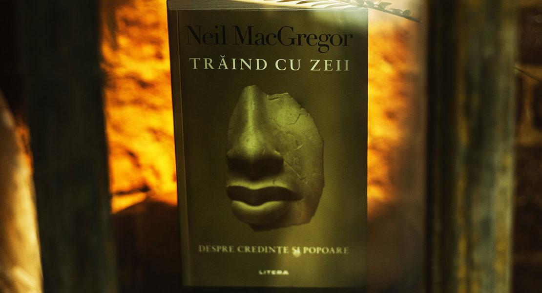 """Bedros Horasangian: """"Trăind cu zeii"""" și Neil Mac Gregor"""
