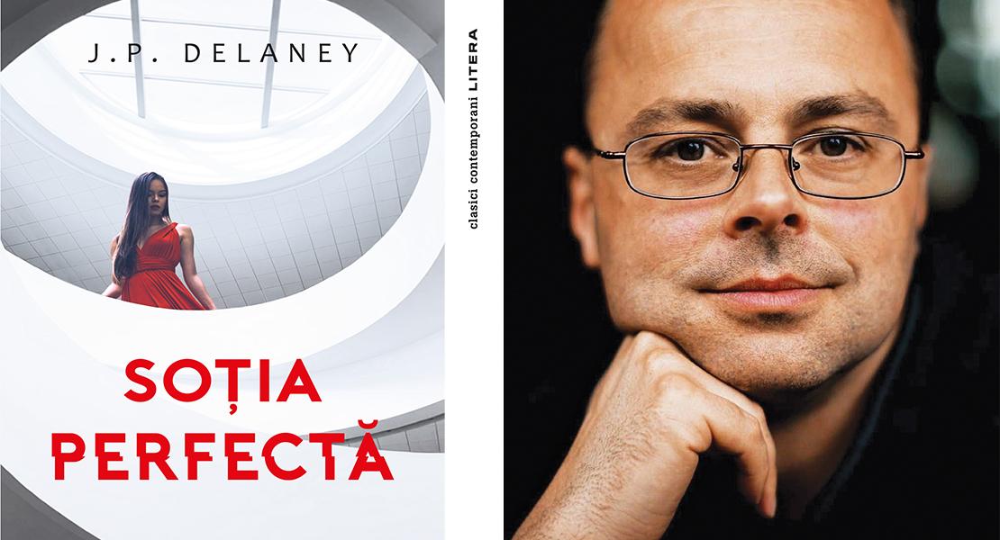 """Citește un fragment în avanpremieră din """"Soția perfectă"""" de J.P. Delaney"""