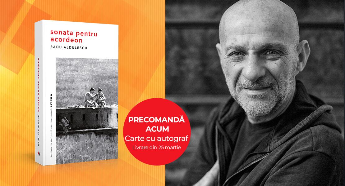 """Precomandă acum """"Sonata pentru acordeon"""" de Radu Aldulescu, cu autograful autorului și 30% reducere"""