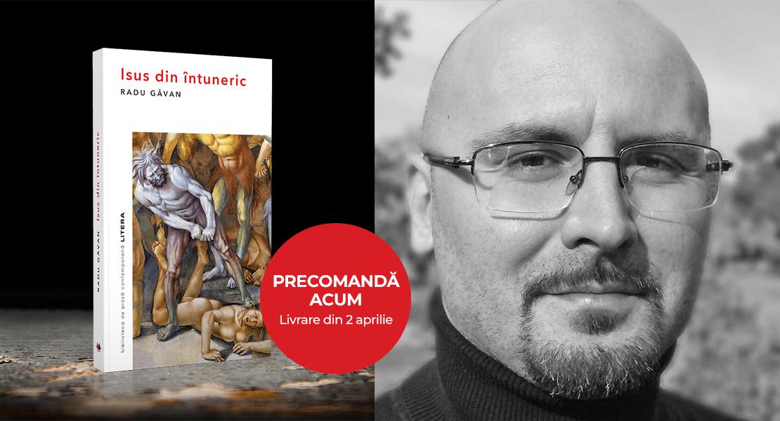 """Precomandă acum """"Isus din întuneric"""" de Radu Găvan, cu autograful autorului și 30% reducere"""