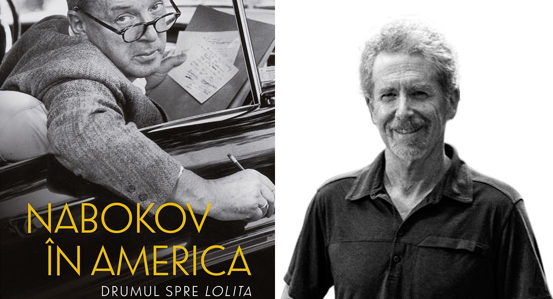 """Citește un fragment în avanpremieră din """"Nabokov în America. Drumul spre Lolita"""" de Robert Roper"""