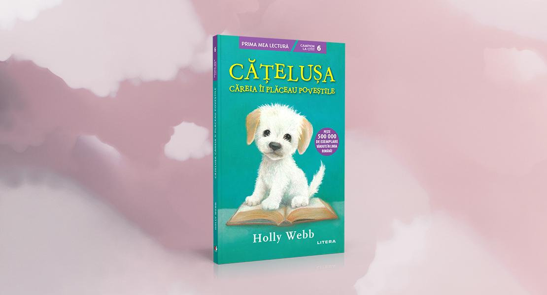"""Luni, 12 aprilie 2021, la toate chioșcurile de presă: """"Cățelușa căreia îi plăceau poveștile"""" de Holly Webb"""