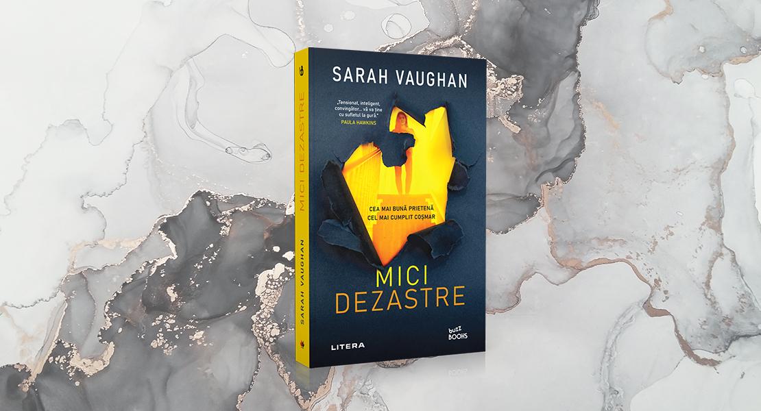 """Vineri, 16 aprilie 2021, la toate chioșcurile de presă: """"Mici dezastre"""" de Sarah Vaughan"""