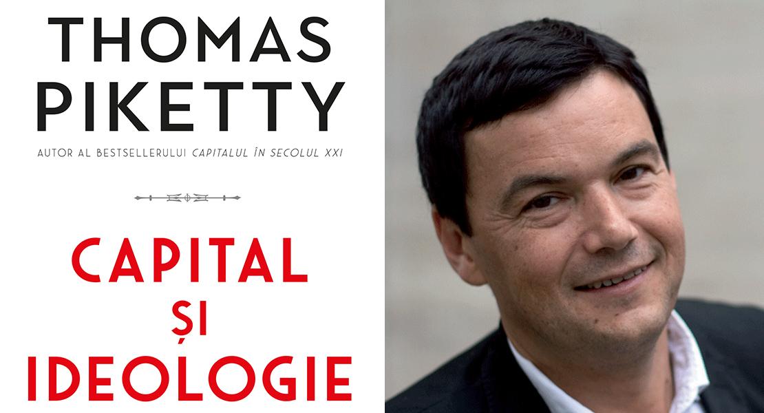 """Citește un fragment în avanpremieră din """"Capital și ideologie"""" de Thomas Piketty"""