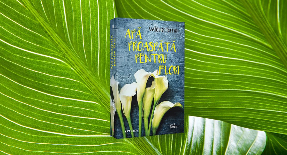 """Vineri, 30 aprilie 2021, la toate chioșcurile de presă: """"Apă proaspătă pentru flori"""" de Valérie Perrin"""