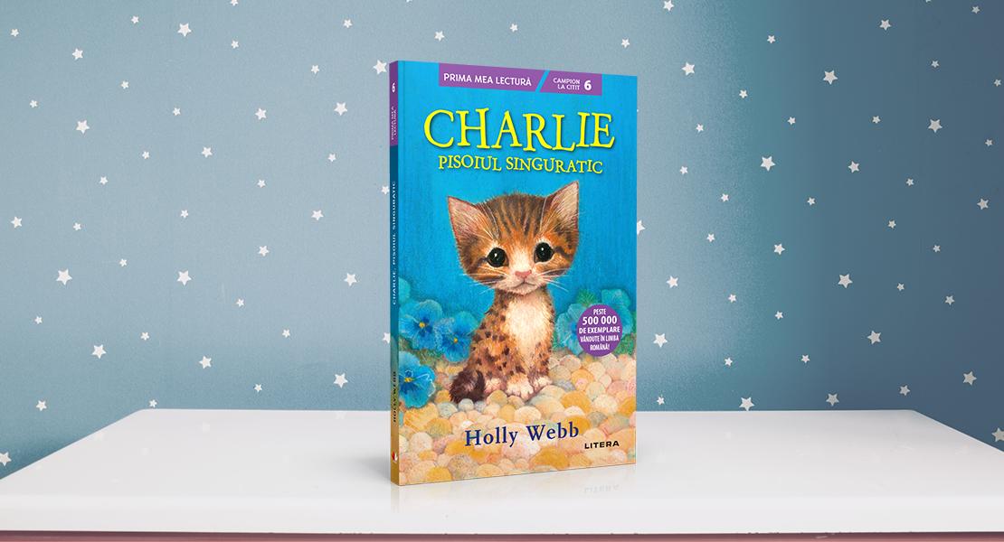 """Luni, 26 aprilie 2021, la toate chioșcurile de presă: """"Charlie, pisoiul singuratic"""" de Holly Webb"""