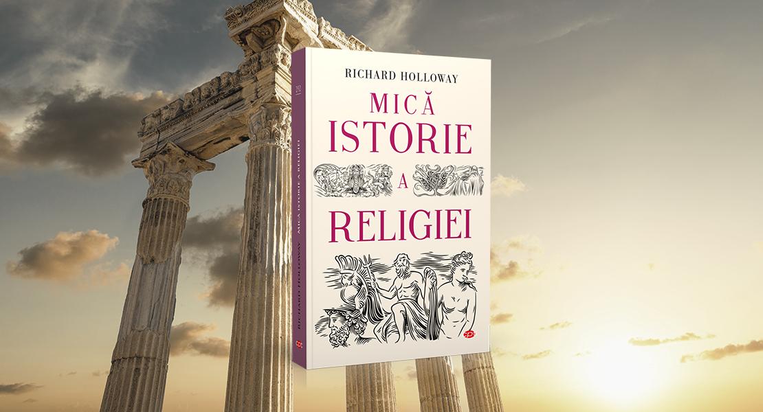 """Luni, 19 aprilie 2021, la toate chioșcurile de presă: """"Mică istorie a religiei"""" de Richard Holloway"""