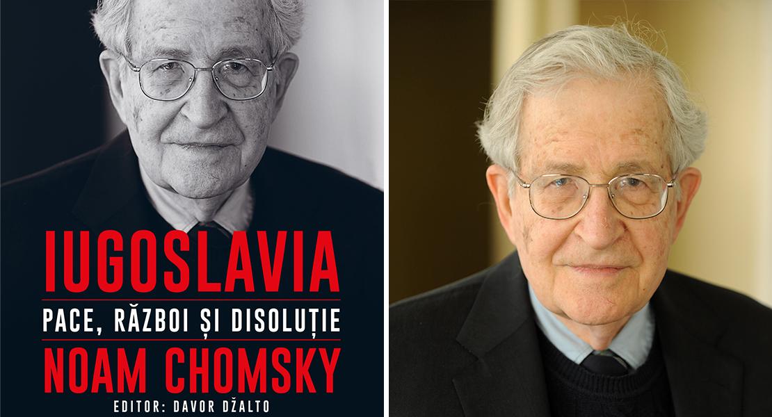 """Citește un fragment în avanpremieră din """"Iugoslavia. Pace, război și disoluție"""" de Noam Chomsky"""