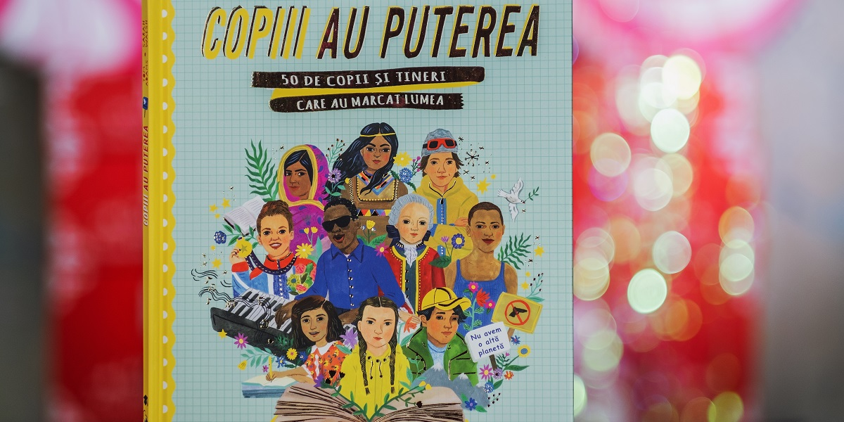 """Bestsellerul săptămânii pe Litera.ro: volumul """"Copiii au puterea. 50 de copii și tineri care au marcat lumea"""""""