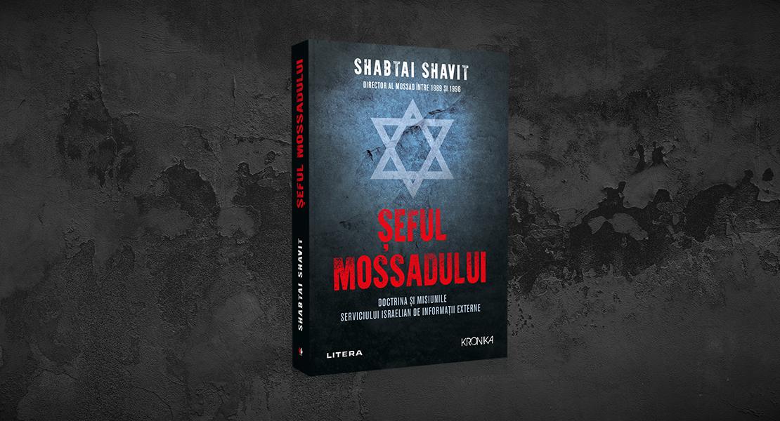 """Miercuri, 19 mai 2021, la toate chioșcurile de presă: """"Șeful Mossadului"""" de Shabtai Shavit"""