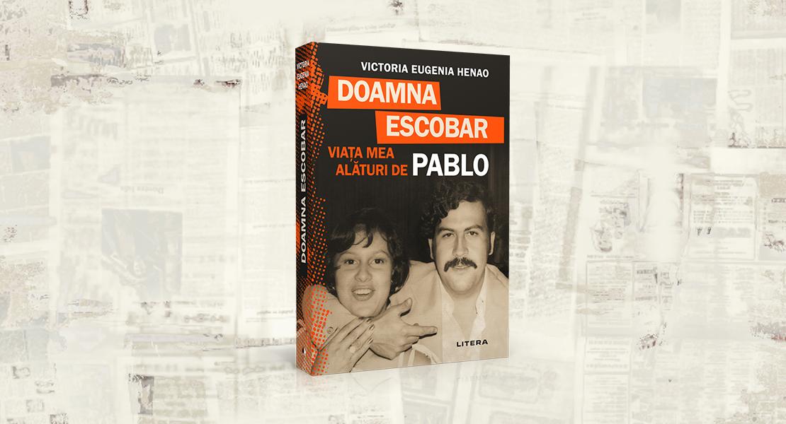 """Joi, 13 martie 2021, la toate chioșcurile de presă: """"Doamna Escobar. Viața mea alături de Pablo"""" de Victoria Eugenia Henao"""
