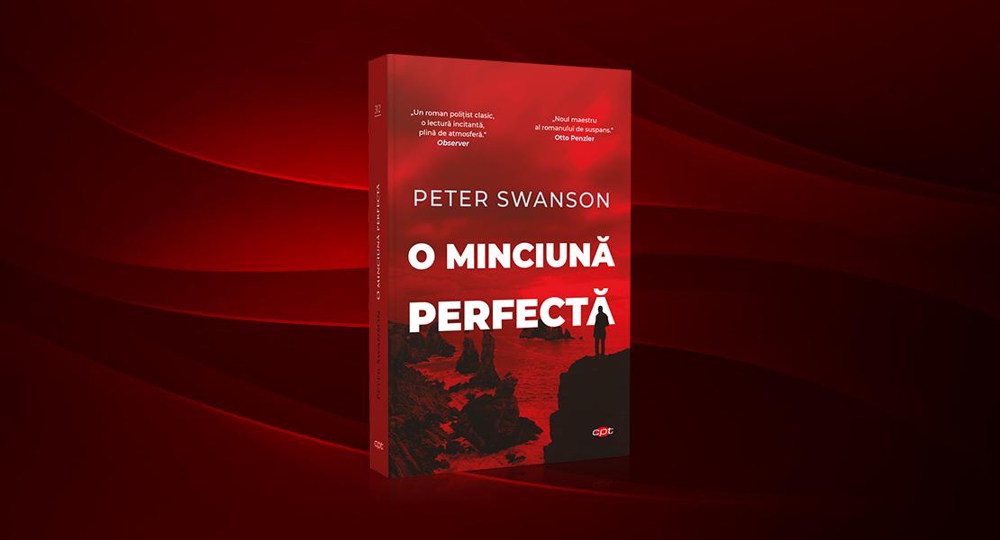 """Luni, 31 mai 2021, la toate chioșcurile de presă: """"O minciună perfectă"""" de  Peter Swanson"""
