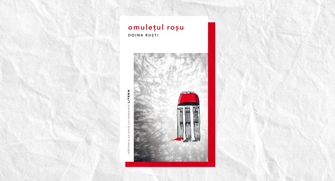 """Un nou volum al scriitoarei Doina Ruști în """"Biblioteca de Proză Contemporană"""" – """"Omulețul roșu"""""""