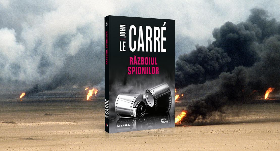 """Vineri, 4 iunie 2021, la toate chioșcurile de presă: """"Războiul spionilor"""" de John le Carre"""