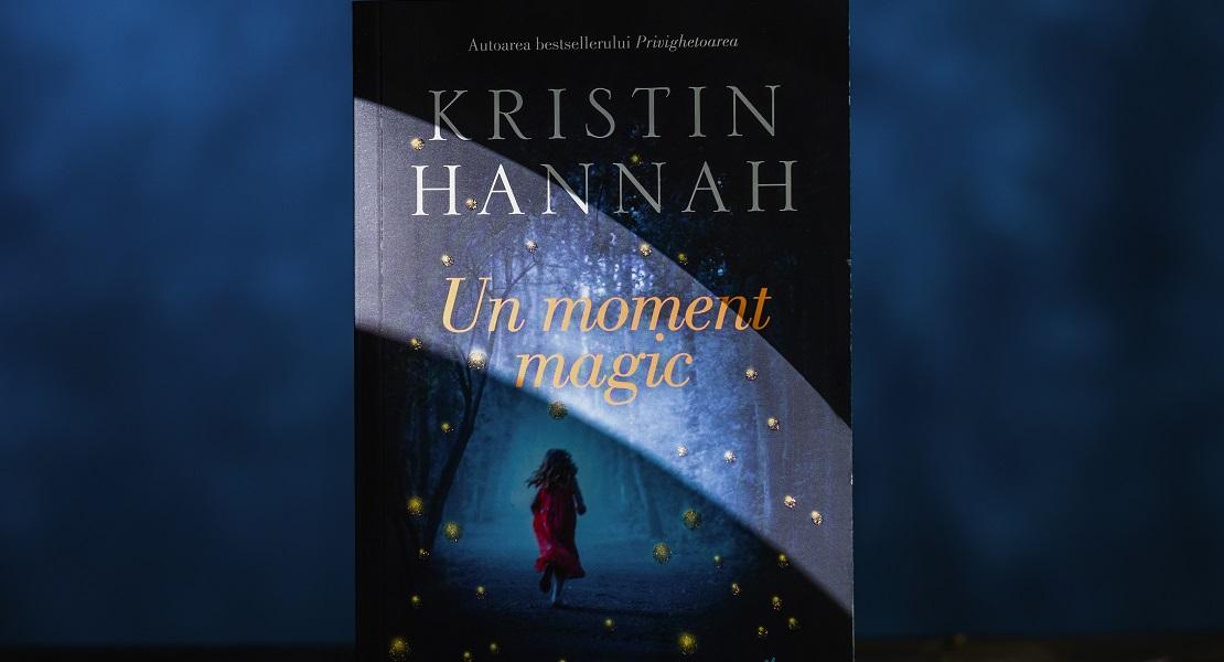 """Bestsellerul săptămânii pe Litera.ro: """"Un moment magic"""" de Kristin Hannah"""