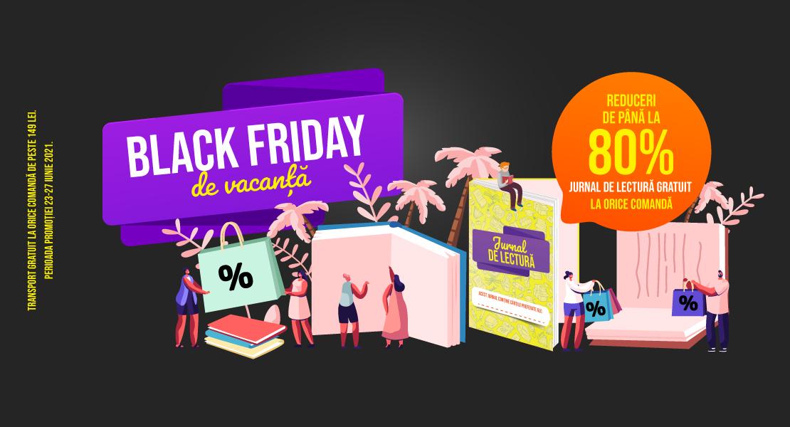 BLACK FRIDAY de vacanță pe litera.ro. Primești un jurnal de lectură gratuit la orice comandă și reduceri de până la 80%.