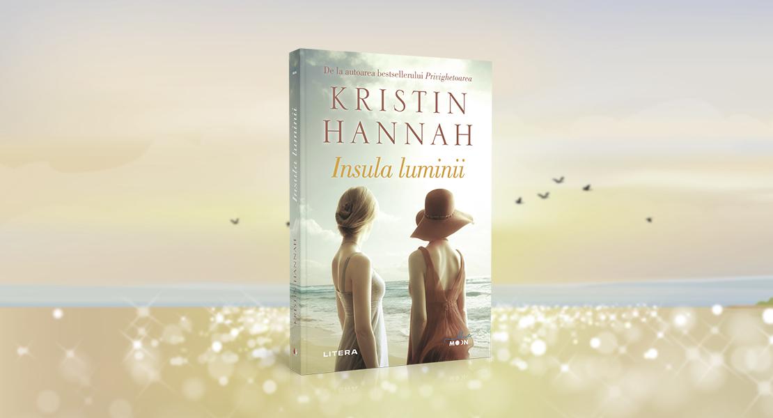 """Marți, 22 iunie 2021, la toate chioșcurile de presă: """"Insula luminii"""" de Kristin Hannah"""