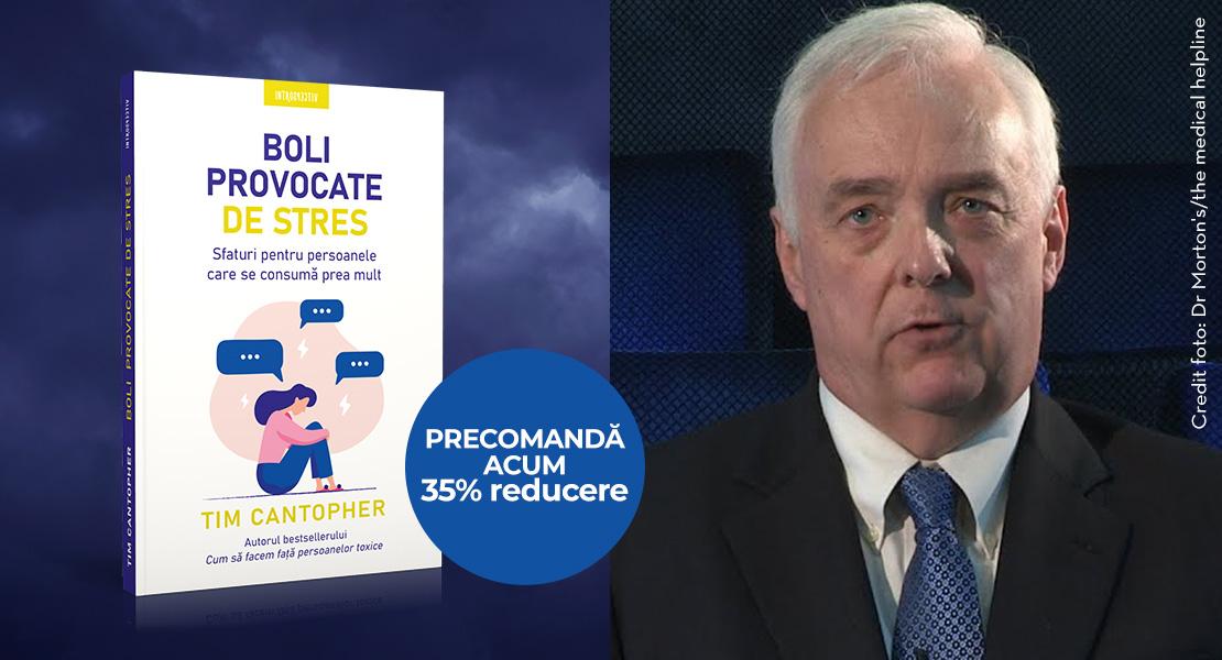 """Precomandă volumul """"Boli provocate de stres. Sfaturi pentru persoanele care se consumă prea mult"""" de Dr. Tim Cantopher"""