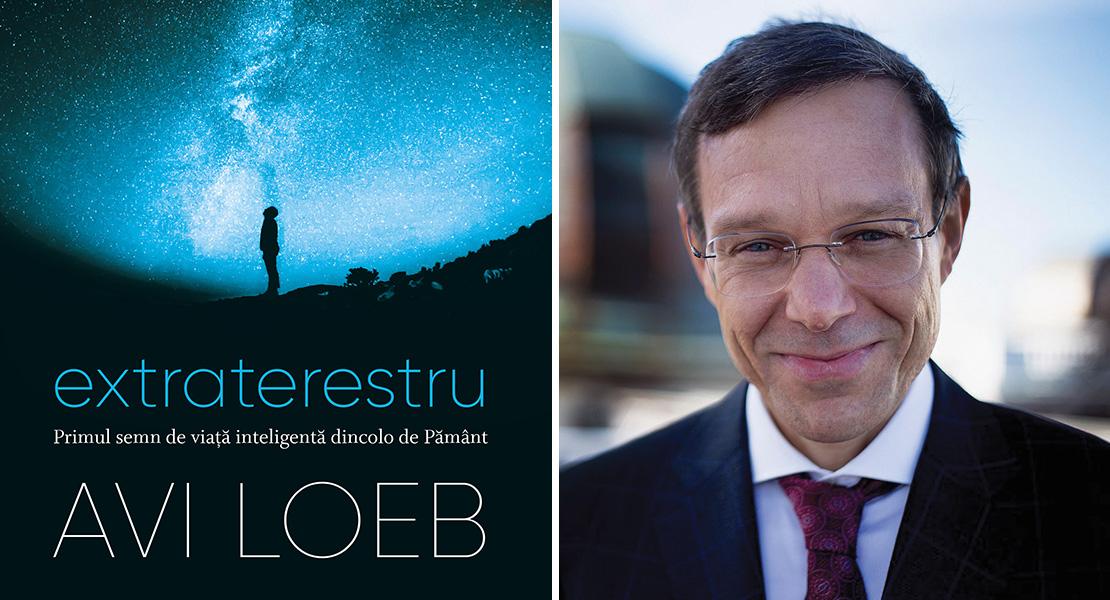 """Citește un fragment în avanpremieră din bestsellerul """"Extraterestru. Primul semn de viață inteligentă dincolo de Pământ"""" de Avi Loeb"""