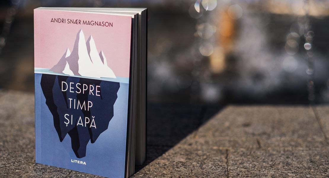 """Bestsellerul săptămânii pe Litera.ro: """"Despre timp și apă"""" de  Andri Snær Magnason"""