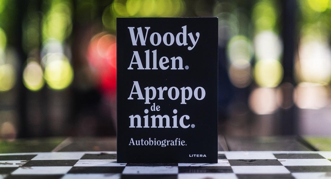 """Bestsellerul săptămânii pe Litera.ro: """"Apropo de nimic"""", autobiografia lui Woody Allen"""