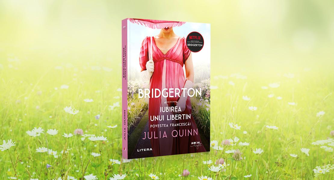 """Joi, 15 iulie 2021, la toate chioșcurile de presă: """"Iubirea unui libertin"""", al șaselea volum din seria """"Bridgerton"""""""