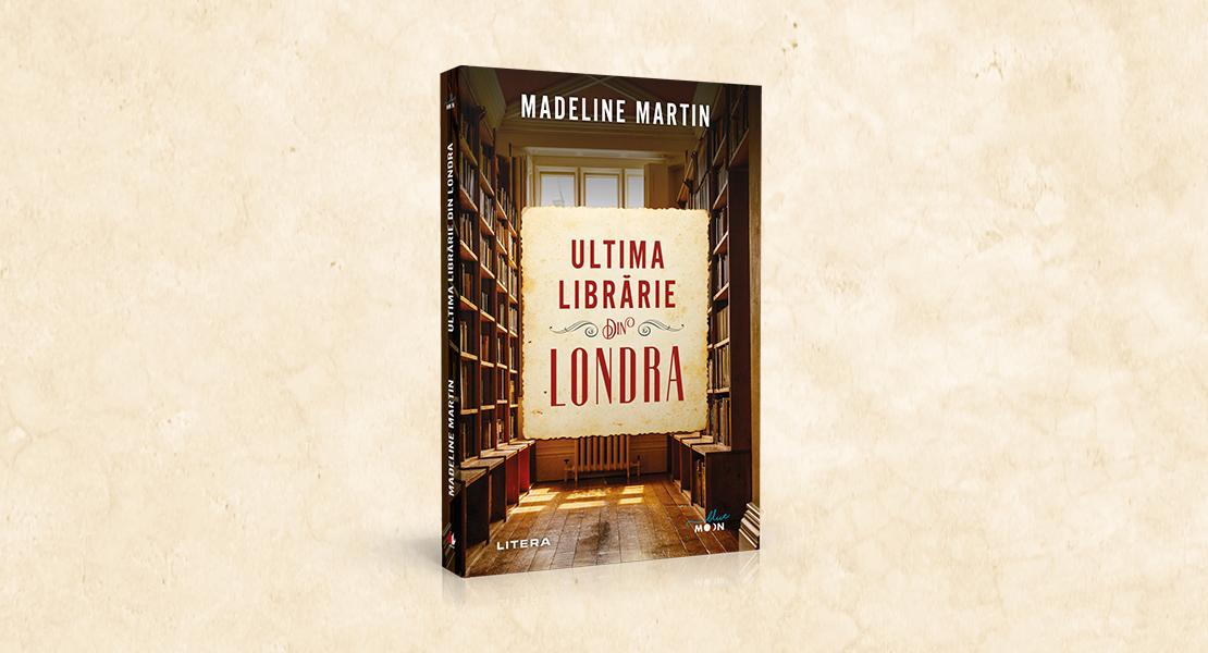 """Marți, 13 iulie 2021, la toate chioșcurile de presă: """"Ultima librărie din Londra"""" de Madeline Martin"""