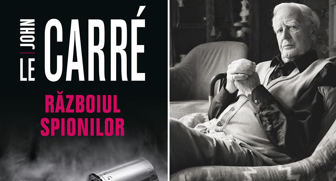 """Citește un fragment în avanpremieră din """"Războiul spionilor"""" de John le Carré"""
