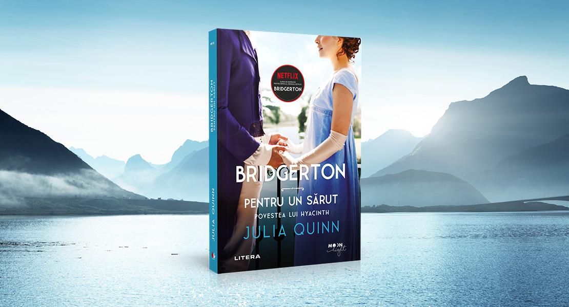 """Joi, 12 august 2021, la toate chioșcurile de presă: """"Pentru un sărut. Povestea lui Hyacinth"""", al șaptelea volum din seria """"Bridgerton"""""""