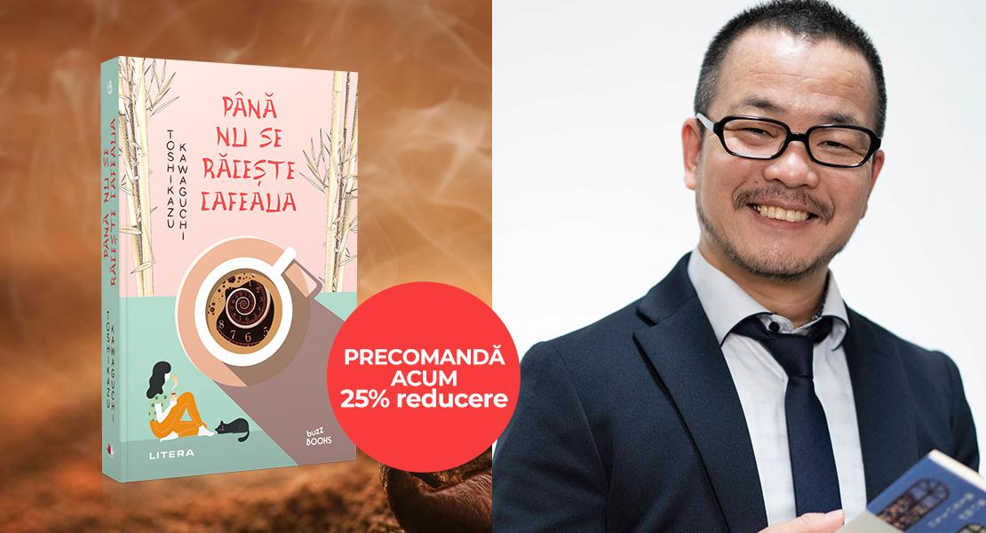 """Precomandă romanul """"Până nu se răcește cafeaua"""" de Toshikazu Kawaguchi cu 25% reducere!"""
