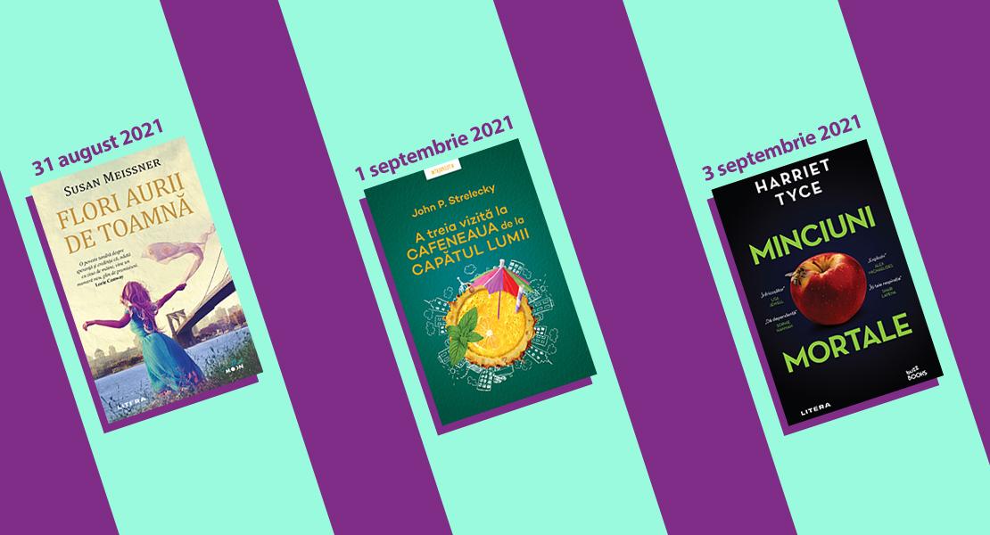 Săptămâna 30 august – 5 septembrie 2021. Nu ratați noutățile Litera de la toate chioșcurile de presă!