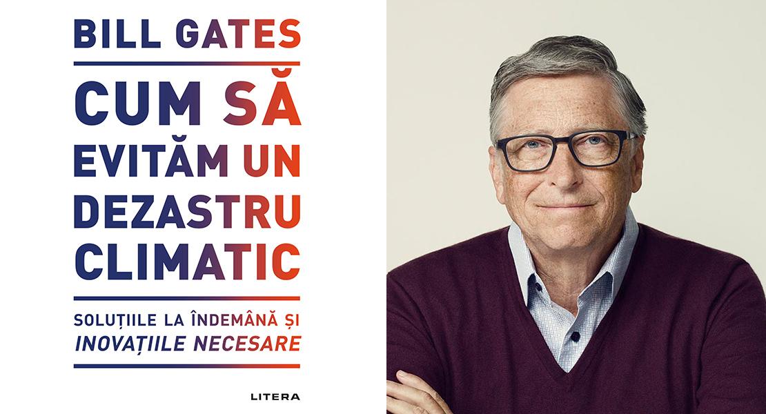 """Citește un fragment în avanpremieră din volumul """"Cum să evităm un dezastru climatic"""" de Bill Gates"""