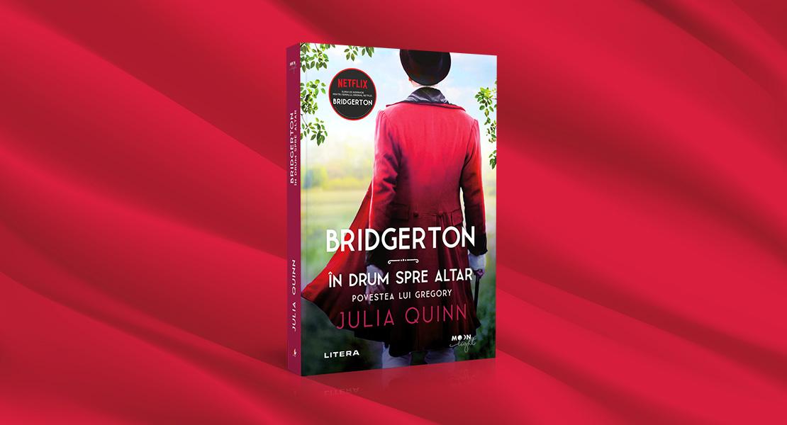 """Joi, 23 septembrie 2021, la toate chioșcurile de presă din țară: """"Bridgerton. În drum spre altar. Povestea lui Gregory"""" de Julia Quinn"""
