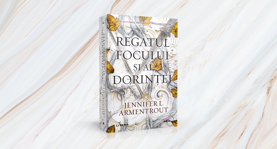 """Joi, 14 octombrie 2021, la toate chioșcurile de presă: """"Regatul focului și al dorinței"""" de Jennifer L. Armentrout"""