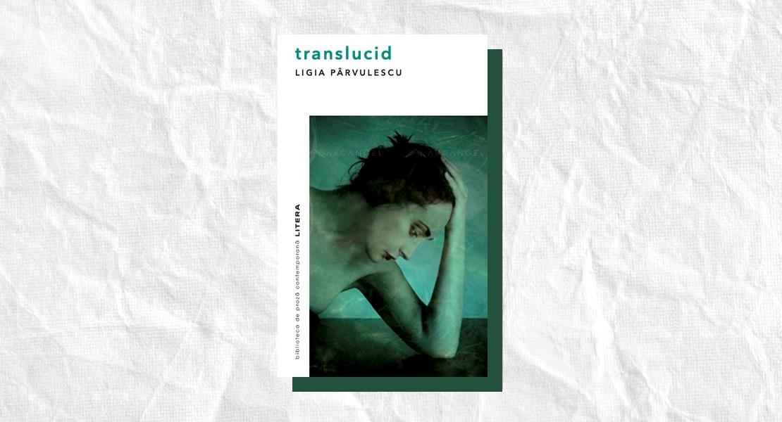 """""""Translucid"""" – dezvăluirea copertei romanului câștigător în competiția """"Primul roman"""""""