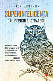 Superinteligența. Căi, pericole, strategii. Vol. 119
