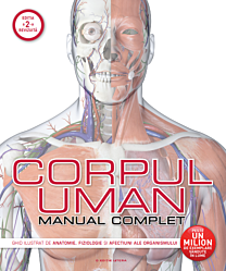 Corpul uman. Manual complet - Reeditare