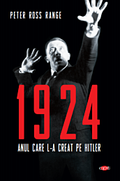 1924. Anul care l-a creat pe Hitler. Vol. 125