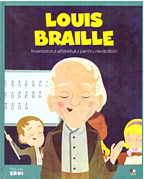 MICII EROI. Louis Braille